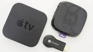 Apple TV, Chrome, Roku